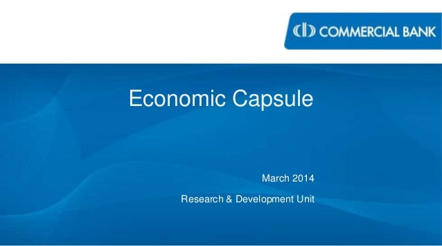 Economic Capsule March 2014 Research & Development Unit