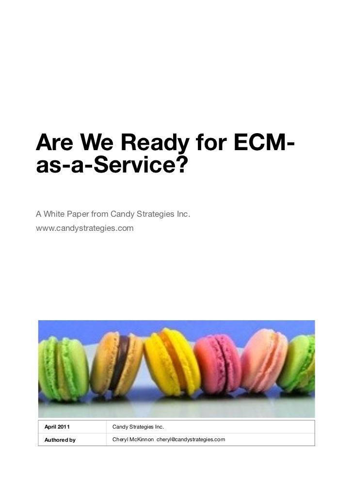 Are We Ready for ECM-as-a-Service?A White Paper from Candy Strategies Inc.www.candystrategies.com  April 2011       Candy ...
