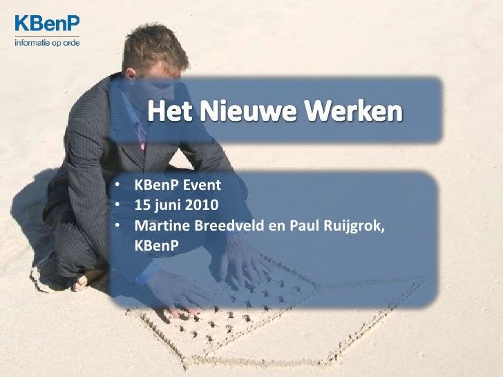 Het Nieuwe Werken <br />inleiding & aanleidingKBenP EventMartine Breedveld<br />