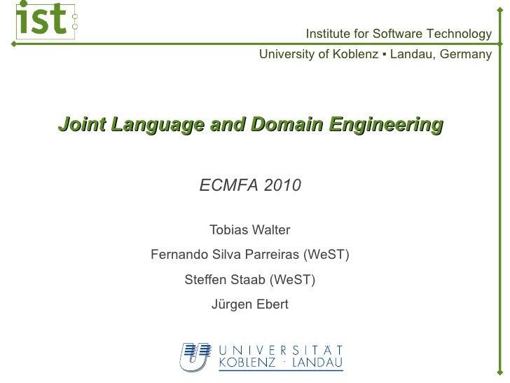 Joint Language and Domain Engineering Tobias Walter Fernando Silva Parreiras (WeST) Steffen Staab (WeST) Jürgen Ebert ECMF...