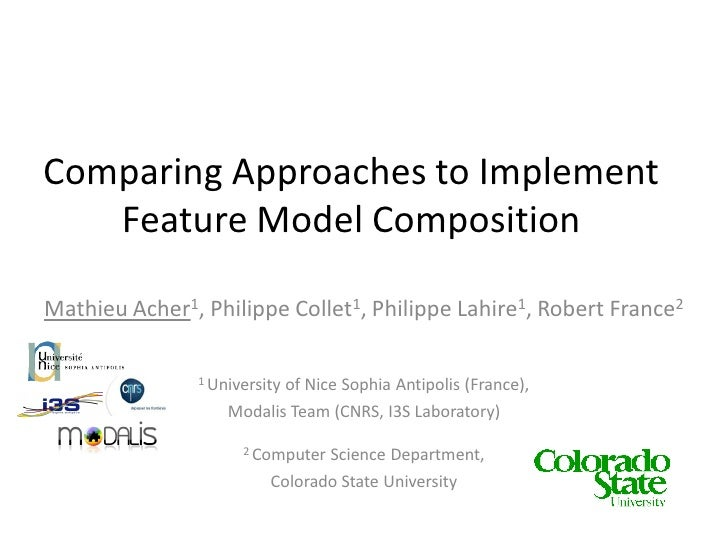Comparing Approaches to Implement    Feature Model Composition  Mathieu Acher1, Philippe Collet1, Philippe Lahire1, Robert...