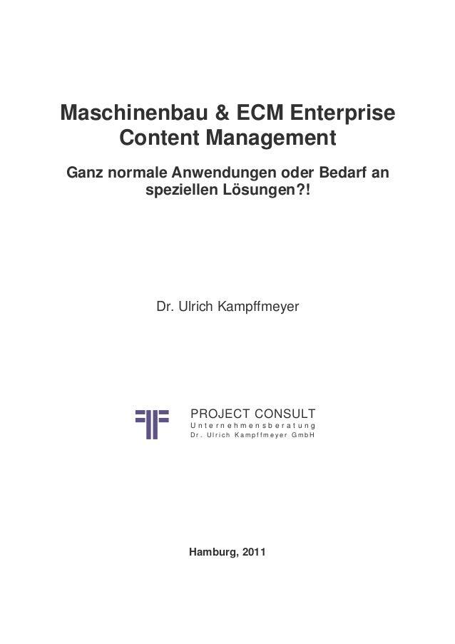Maschinenbau & ECM Enterprise Content Management Ganz normale Anwendungen oder Bedarf an speziellen Lösungen?! Dr. Ulrich ...