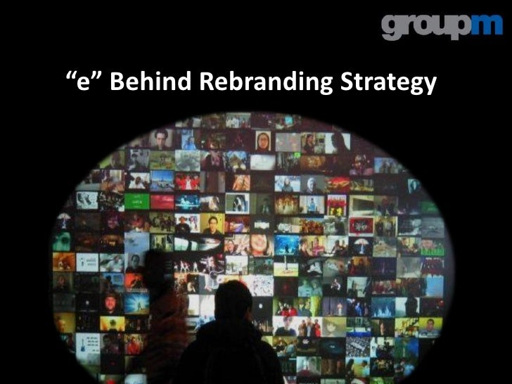 """e"" Behind Rebranding Strategy"