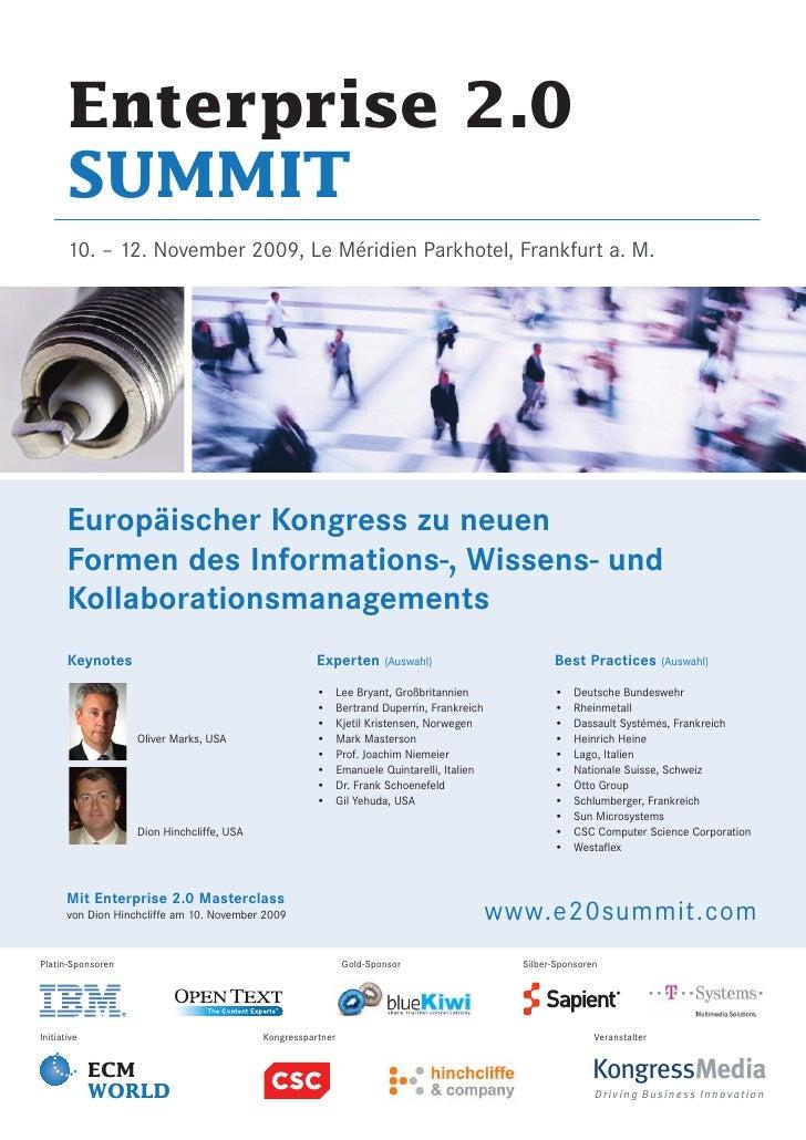 Enterprise 2.0        SUMMIT        10. – 12. November 2009, Le Méridien Parkhotel, Frankfurt a. M.            Europäische...