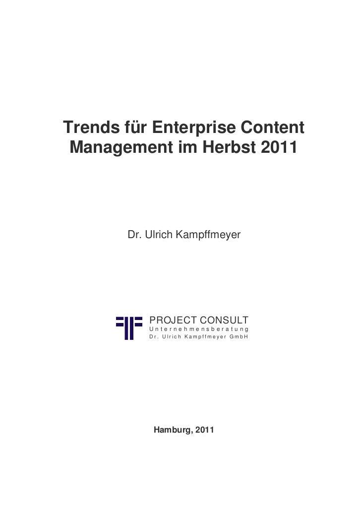 Trends für Enterprise Content Management im Herbst 2011       Dr. Ulrich Kampffmeyer           PROJECT CONSULT           U...