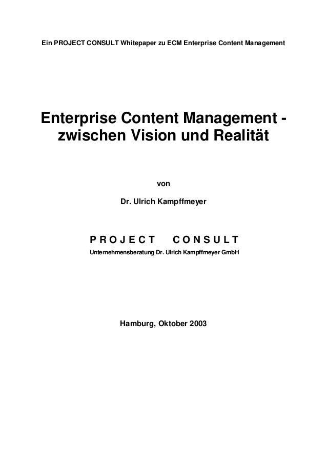 Ein PROJECT CONSULT Whitepaper zu ECM Enterprise Content Management Enterprise Content Management - zwischen Vision und Re...