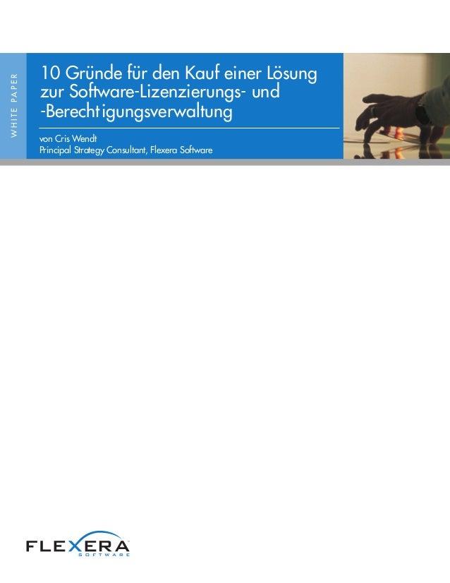 WHITEPAPER 10 Gründe für den Kauf einer Lösung zur Software-Lizenzierungs- und -Berechtigungsverwaltung von Cris Wendt Pri...