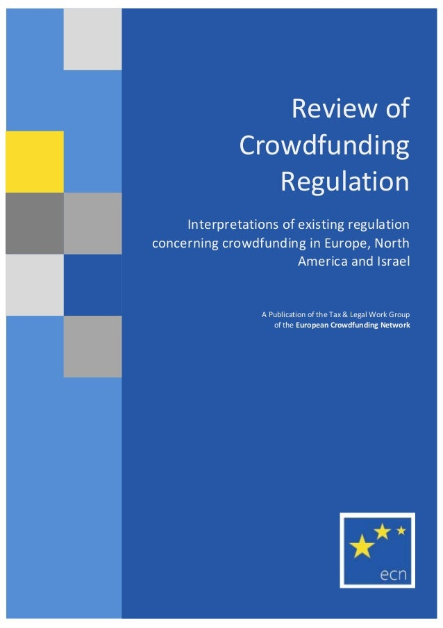 Review of Crowdfunding Regulation Interpretations of existing regulation concerning crowdfunding in Europe, North America ...