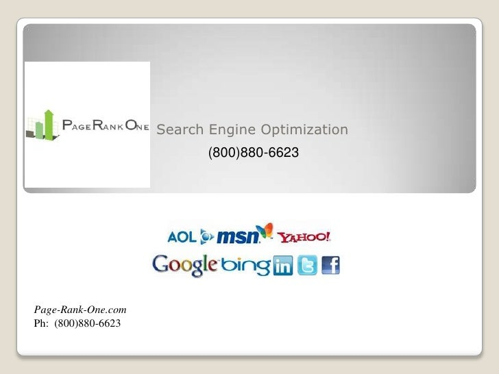 Search Engine Optimization	<br />(800)880-6623<br />Page-Rank-One.com<br />Ph:  (800)880-6623 <br />