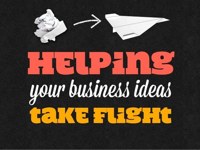 helpingyour business ideastake flight