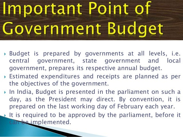 should the government be required to balance its budget Given the size and complexity of most government budgets, it becomes important   should reflect a comprehensive coverage of the government's activities and be   the budget affects, and is affected by, other economic variables can require   while the overall balance is an important indicator for assessing fiscal policy, it is .