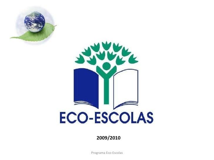 Programa Eco-Escolas 2009/2010