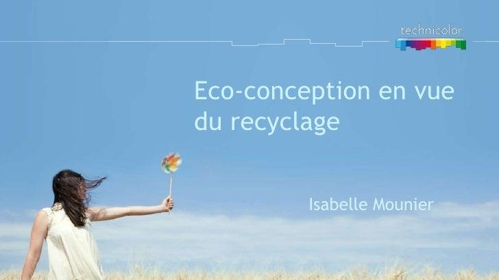 Eco-conception en vuedu recyclage         Isabelle Mounier