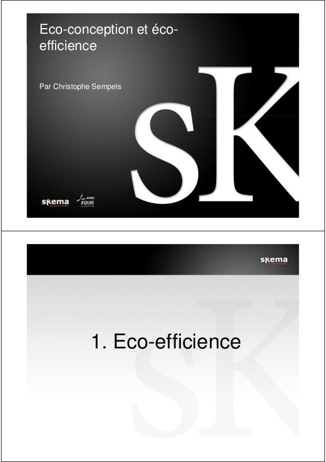 Eco-conception et écoefficience Par Christophe Sempels  1. Eco-efficience