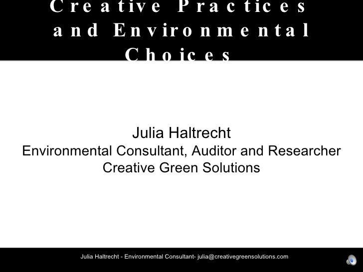 Eco Friendly Creative Practice   Julia Haltrecht