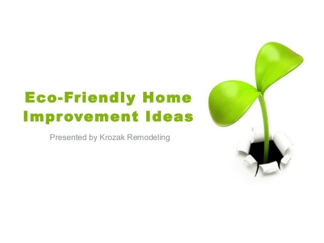Eco friendly home improvement ideas for Home improvement tips