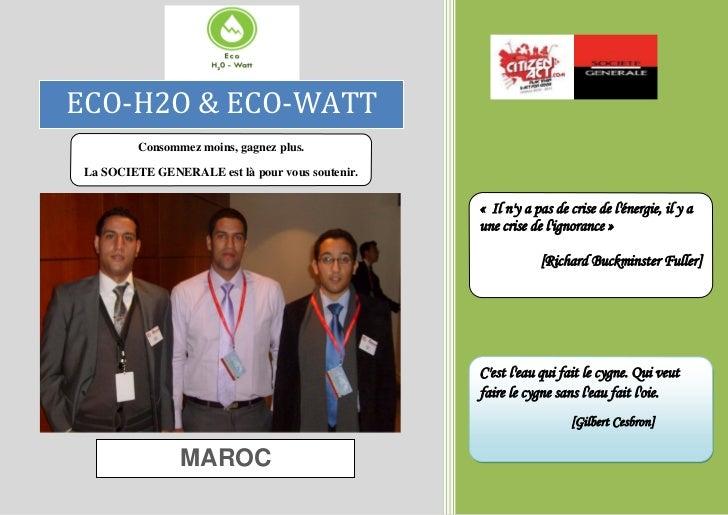 ECO-H2O & ECO-WATT          Consommez moins, gagnez plus. La SOCIETE GENERALE est là pour vous soutenir.                  ...