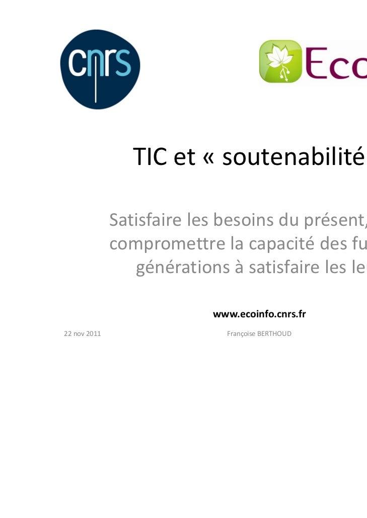 TICet« soutenabilité »              Satisfairelesbesoinsduprésent,sans              compromettrelacapacitédesf...