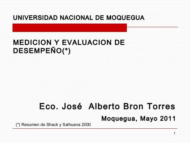UNIVERSIDAD NACIONAL DE MOQUEGUAMEDICION Y EVALUACION DEDESEMPEÑO(*)           Eco. José Alberto Bron Torres              ...