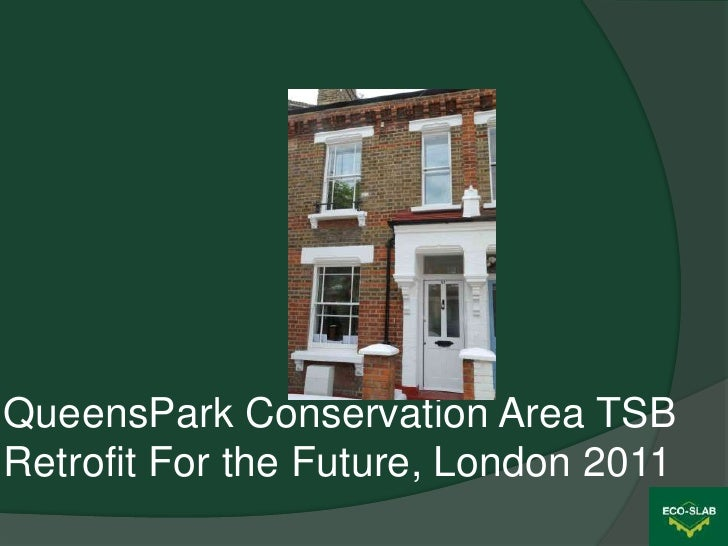 QueensPark Conservation Area TSBRetrofit For the Future, London 2011