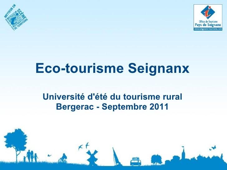 Eco-tourisme Seignanx Université d'été du tourisme rural Bergerac - Septembre 2011