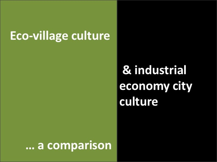Eco village culture to and industrial economy city culture r1