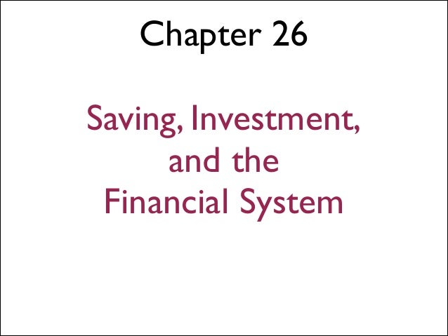 Eco 202 ch 26 the financial system