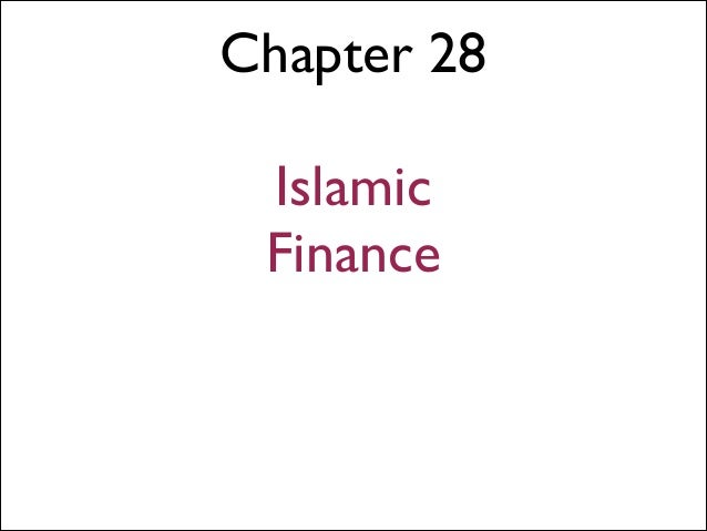 Chapter 28 !  Islamic Finance