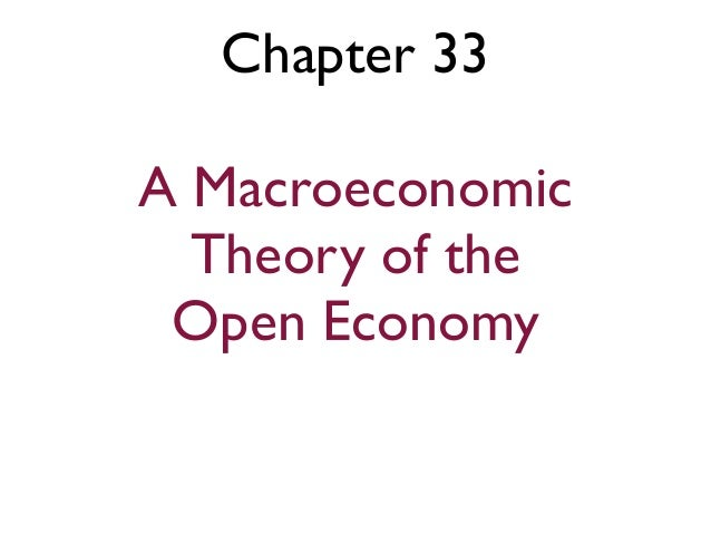 Chapter 33A Macroeconomic  Theory of the Open Economy