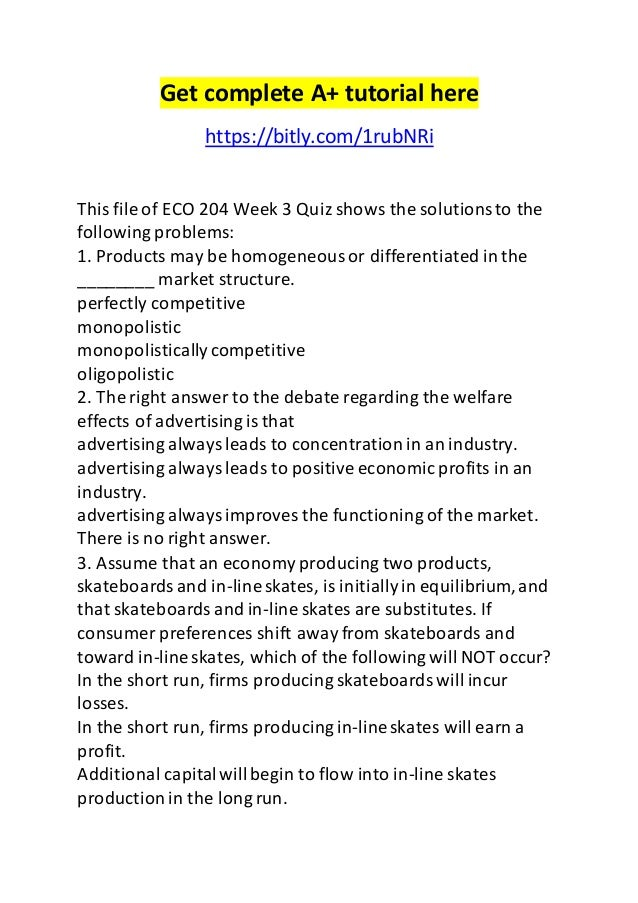 eco 204 week 1 quiz Eco 204 week 5 final paper find this pin and more on eco 204 principles of microeconomics week 1 to 5 by tutork eco 204 week 5 final paper, market structures discussion 1 eco 204 week 1 discussion question, quiz see more.