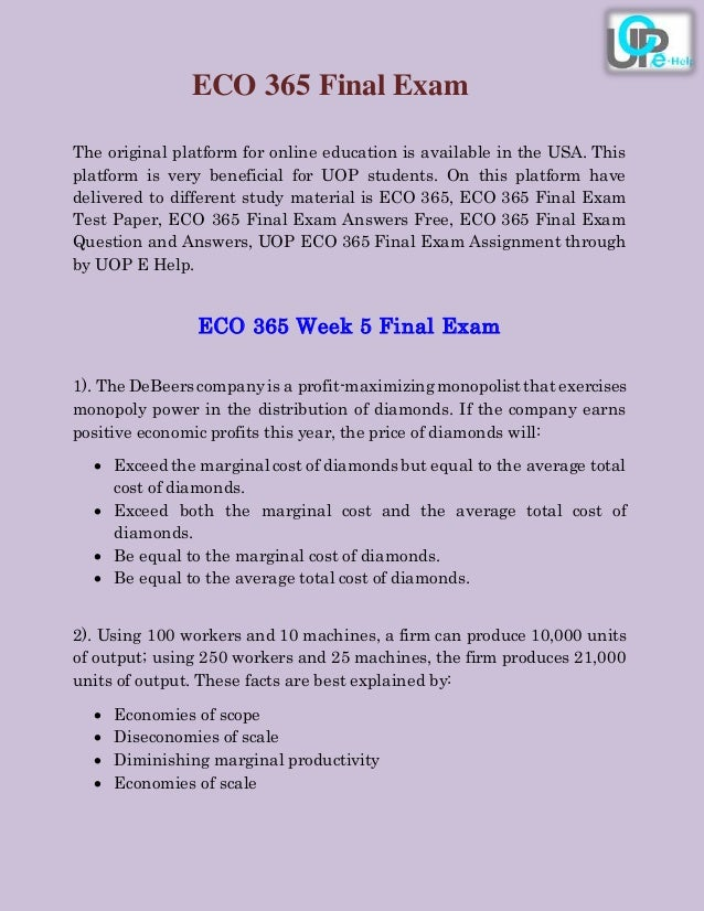 uop eco 365 final exam Eco 365 week 5 final exam scenario: explore and propose a resolution for one of the following topics: subject matters include the following microeconomic issues.