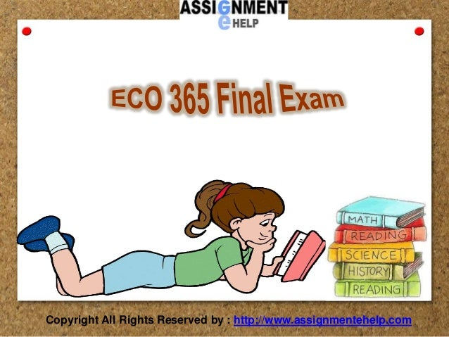 eco 365 final exam answers Take latest questions and answers of eco 365 final exam 2017 eco 365  final exam 1) the debeers company is a profit-maximizing.