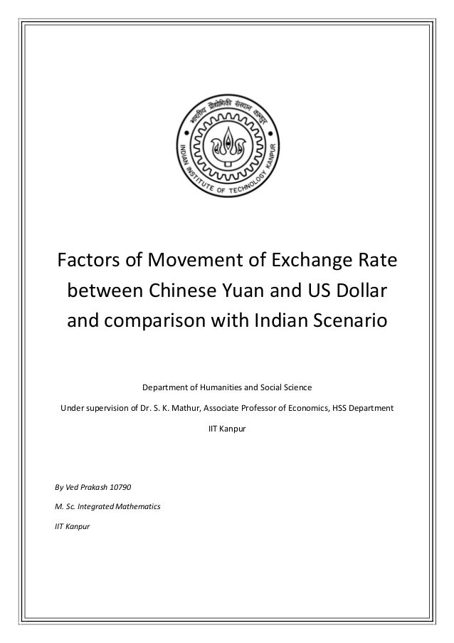 Factors of Movement of Exchange Rate between Chinese Yuan and US Dollar and comparison with Indian Scenario               ...
