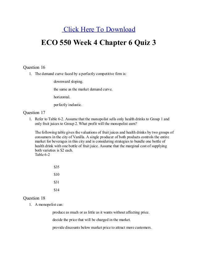 Click Here To Download ECO 550 Week 4 Chapter 6 Quiz 3 Question 16 1. The demand curve faced by a perfectly competitive fi...