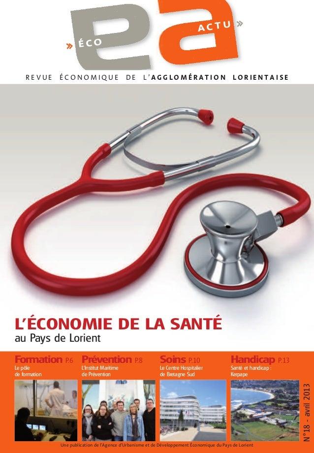 ACTU  >>  >> É C O  REVUE  ÉCONOMIQUE  DE  L'AGGLOMÉRATION  LORIENTAISE  L'ÉCONOMIE DE LA SANTÉ au Pays de Lorient Formati...