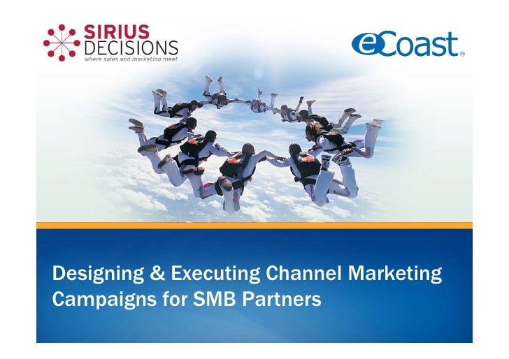 Designing & Executing Channel MarketingCampaigns for SMB Partners