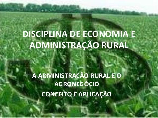 eco aula 2 - A administracão rural e o agronegócio