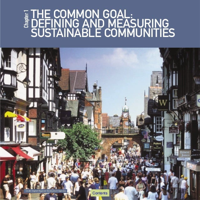 Chapter 1  THE COMMON GOAL: DEFINING AND MEASURING SUSTAINABLE COMMUNITIES  Credit: English Regional Development Agencies ...