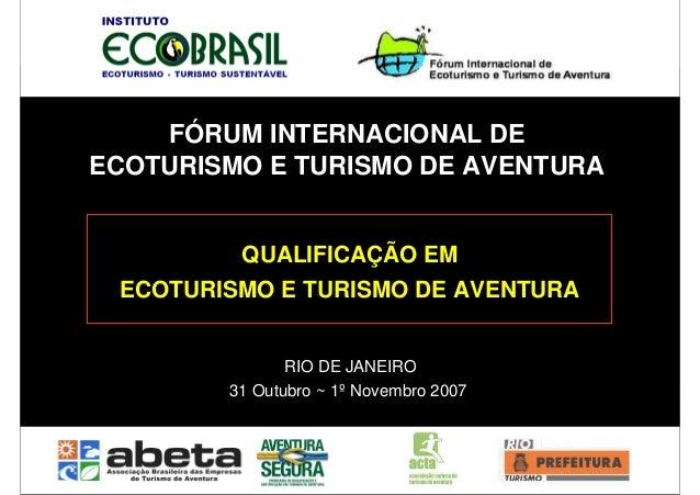 FÓRUM INTERNACIONAL DE                                                   ECOTURISMO E TURISMO DE AVENTURA                 ...