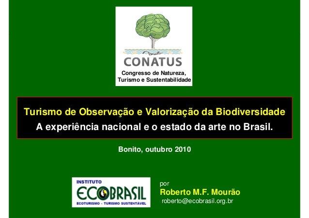Turismo de Observação e Valorização da Biodiversidade                                    A experiência nacional e o estado...