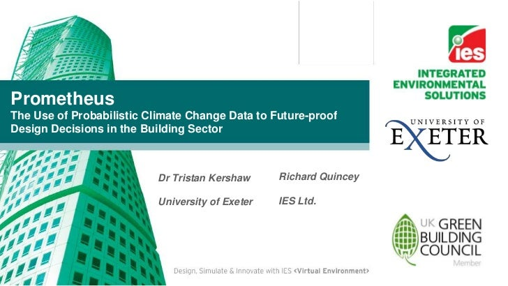 PrometheusThe Use of Probabilistic Climate Change Data to Future-proofDesign Decisions in the Building Sector             ...