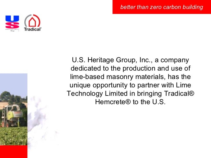 U.S. Heritage Group, Inc., a company dedicated to the production and use of lime-based masonry materials, has the unique o...