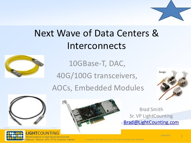 Next Wave of Data Centers &             Interconnects                            10GBase-T, DAC,                          ...