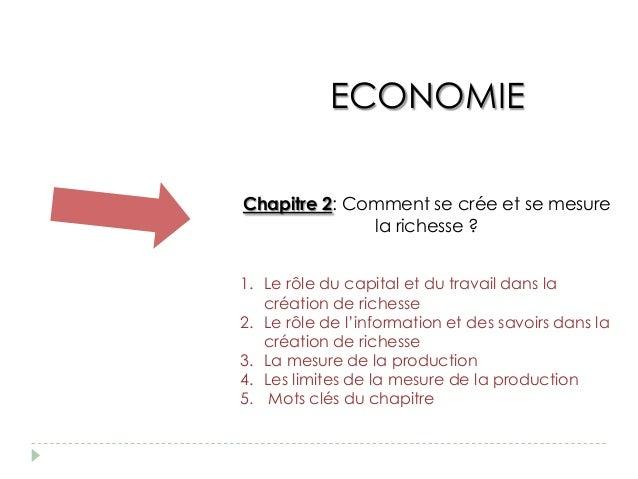 ECONOMIEChapitre 2: Comment se crée et se mesure              la richesse ?1. Le rôle du capital et du travail dans la   c...
