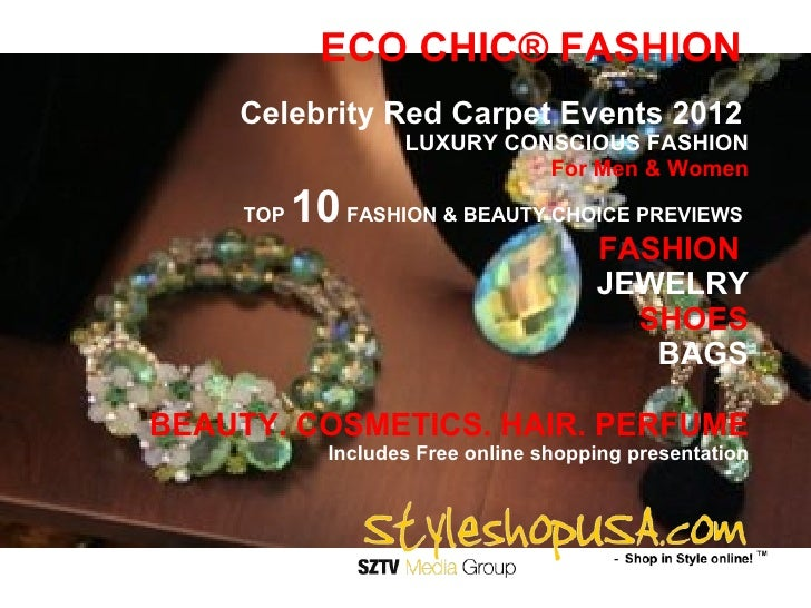 ECO CHIC® FASHION    Celebrity Red Carpet Events 2012                    LUXURY CONSCIOUS FASHION                         ...