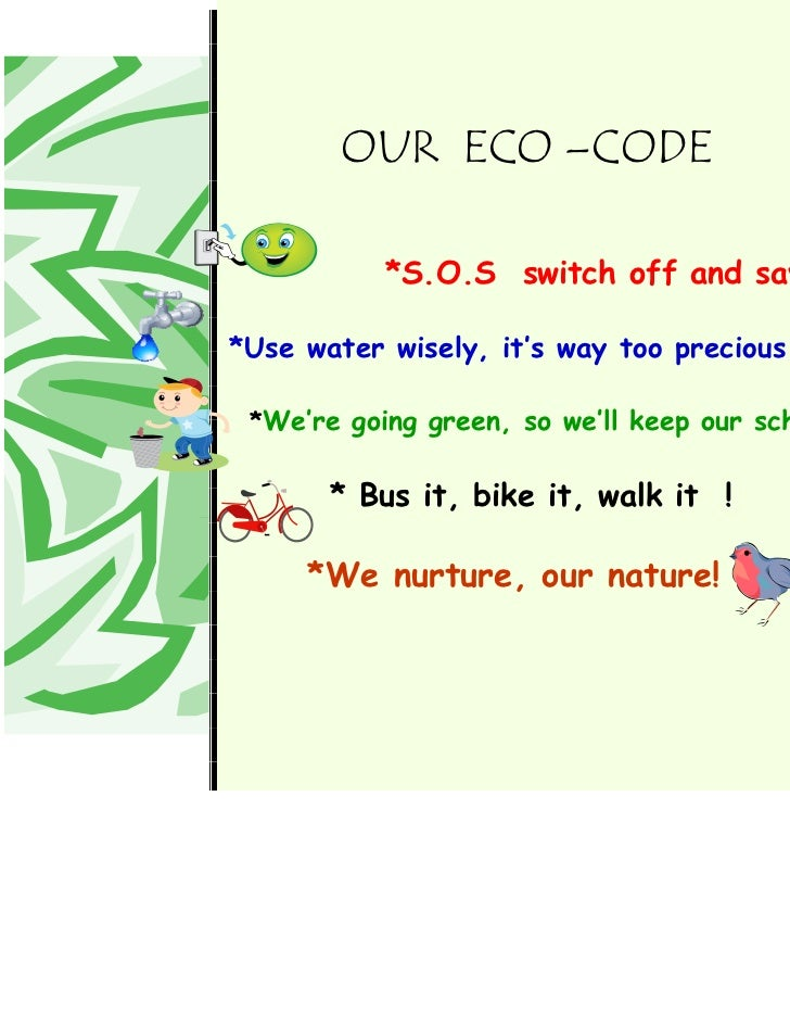 OUR ECO –CODE                                                                                                *S.O.S switch...