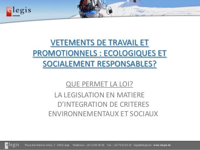 avocats                    VETEMENTS DE TRAVAIL ET                PROMOTIONNELS : ECOLOGIQUES ET                  SOCIALEM...