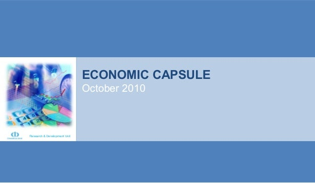 ECONOMIC CAPSULE September, 2010 Research & Development Unit ECONOMIC CAPSULE October 2010