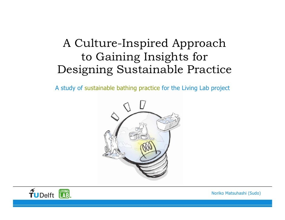 A Culture-Inspired Approach     to Gaining Insights for Designing Sustainable Practice A study of sustainable bathing prac...