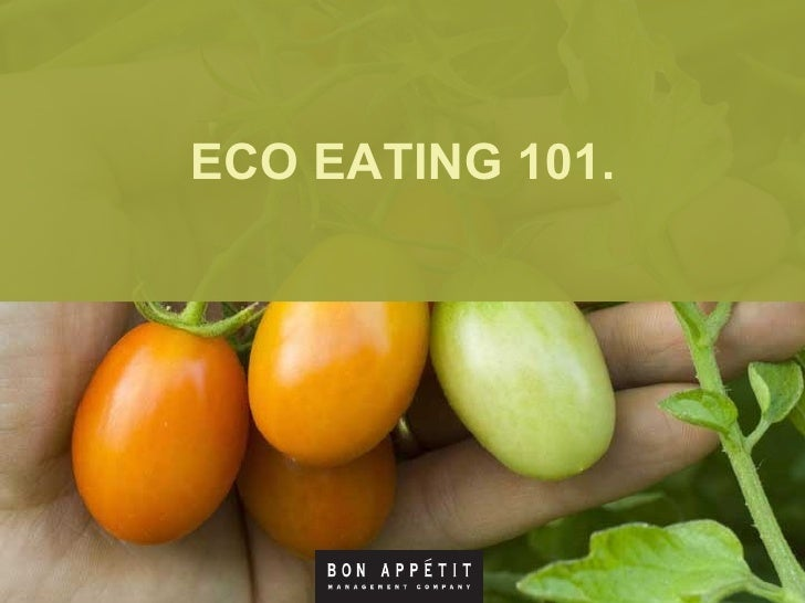 ECO EATING 101.